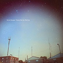 Dave Hause – Bury Me In Philly (2017, Warner)