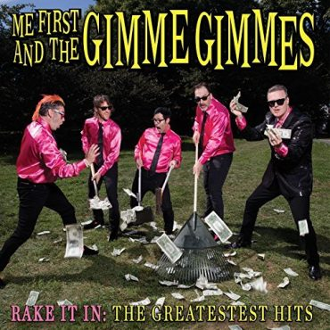 Me First And The Gimme Gimmes – Rake It In: The Greatest Hits (2017, Fat Wreck)
