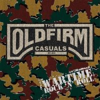 The Old Firm Casuals – Wartime Rock'n'Roll (2017, Rebellion Records)