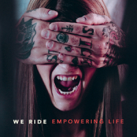 We Ride – Empowering Life (2017, Victory Records)