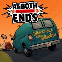 At Both Ends – Wheel's Out the Window (2017, Morning Wood Records)