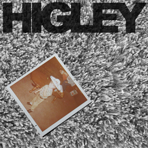 Higley – Higley (2017, Dead Serious Records/Soulfood)