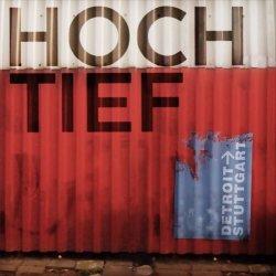 Hoch/Tief – Detroit → Stuttgart (2017, Arctic Rodeo Recordings)