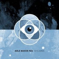 Able Baker Fox – Visions (2017, Arctic Rodeo Recordings)