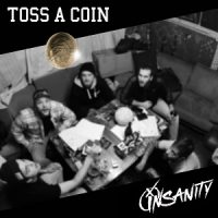 Insanity – Toss a Coin (2017, Bastardized Recordings)