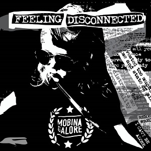 Mobina Galore – Feeling Disconnected (2017, Gunner Records)