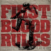 First Blood – Rules (2017, Pure Noise Records)