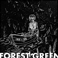 Forest Green – Dead is Dead (2016, Save Your Generation Records)