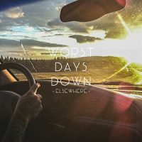 Worst Days Down – Elsewhere (2017, Gunner Records)
