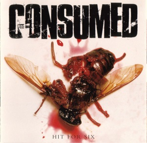 Consumed – Hit for Six (1999, Fat Wreck)