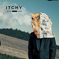 Itchy – All We Know (2017, Uncle-M)