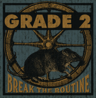 Grade 2 – Break the Routine (2017, Contra Records)