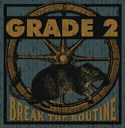 Grade 2 – Break the Routine (2017, Contra Records)