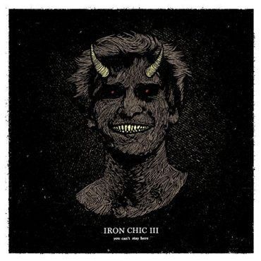Iron Chic – You Can't Stay Here (2017, Side One Dummy)