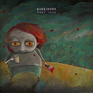 Rivershores – Dizzy Lows (2017, Fond of Life Records/Shield Recordings/Hectic Society Records/Broken Silence)