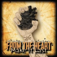From the Heart – Make It Last (2017, WTF Records)