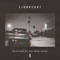Lionheart – Welcome to the West Coast II (2017, Beatdown Hardwear/Soulfood)