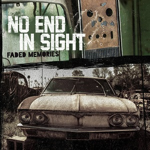 No End In Sight – Faded Memories (2017, Morning Wood Records)
