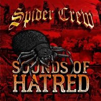 Spider Crew – Sounds of Hatred (2017, WTF Records)