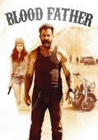 Blood Father (F 2016)