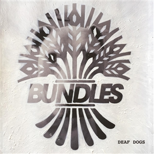 Bundles – Deaf Dogs (2018, Gunner Records)