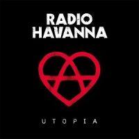 Radio Havanna – Utopia (2018, Dynamit Records)