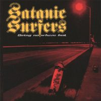 Satanic Surfers – Going Nowhere fast (1999, Burning Heart Records)