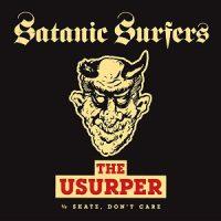 Satanic Surfers – The Usurper (2018, Mondo Macabre Records)
