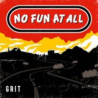 No Fun At All – Grit (2018, Bird Attack Records)
