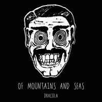 Of Mountains & Seas – Dracula (2017, DIY)