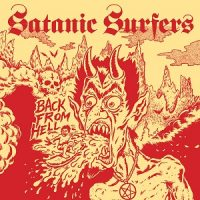 Satanic Surfers – Back From Hell (2018, Mondo Macabre Records)
