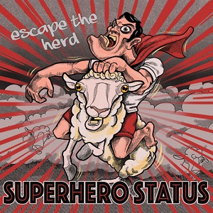 Superhero Status – Escape the Herd (2018, WTF Records)