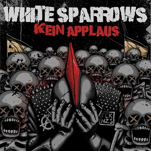 White Sparrows – Kein Applaus (2018, MetalSpiesser Records/Soulfood)