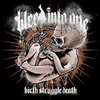 bleed-into-one-birth-struggle-death