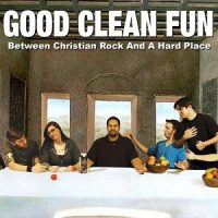 good-clean-fun-between-christian-rock-and-a-hard-place