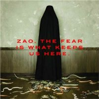 zao-the-fear-is-what-keeps-us-here