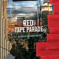 red-tape-parade-ballads-of-the-flexible-bullet