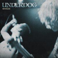 underdog-matchless