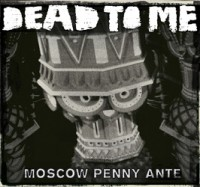 dead-to-me-moscow-ante-petty