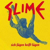 slime-sich-fuegen-heisst-luegen