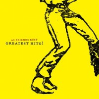 as-friends-rust-greatest-hits
