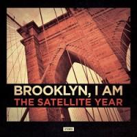 the-satellite-year-brooklyn-i-am