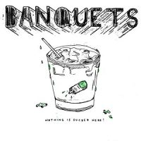 banquets-nothing-is-fucked-here.jpg