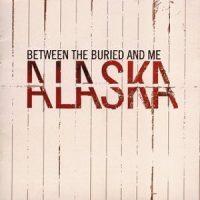 between-the-buried-and-me-alaska.jpg