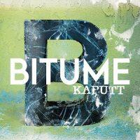 bitume-kaputt.jpg