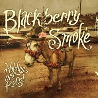 blackberry-smoke-holding-all-the-roses.jpg