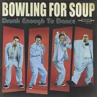 bowling-for-soup-drunk-enough-to-dance.jpg