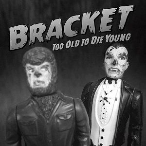 bracket-too-old-to-die-young.jpg