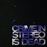 crime-in-stereo-is-dead.jpg