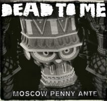 dead-to-me-moscow-ante-petty.jpg